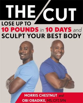 The/cut :  lose up to 10 pounds in 10 days and sculpt your best body