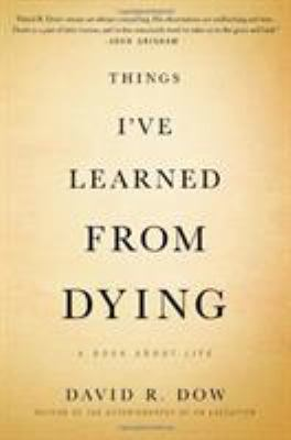 Things I've learned from dying: a book about life