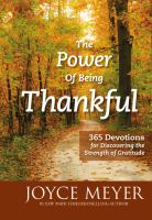 The Power of Being Thankful 365 Devotions for Discovering the Strength of Gratitude