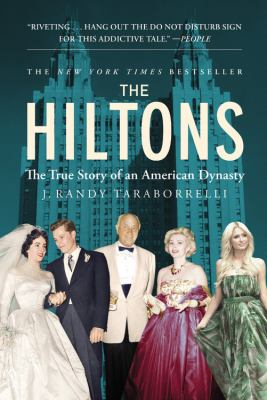 The Hiltons : the true story of an American dynasty