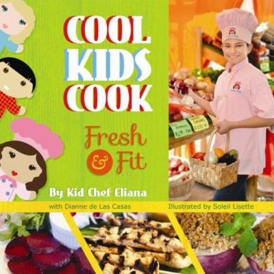 Cool kids cook: fresh and fit