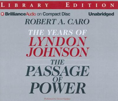 The passage of power: the years of Lyndon Johnson