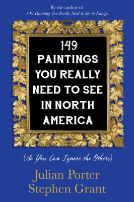 149 paintings you really need to see in North America :  (so you can ignore the others)