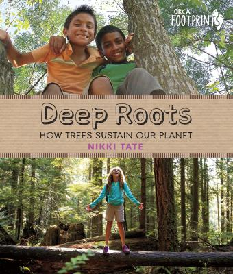 Deep roots : how trees sustain our planet
