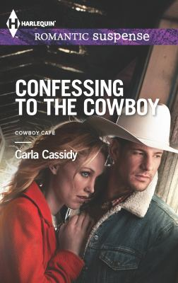Confessing to the cowboy [electronic resource] :  A Western Romantic Suspense Novel