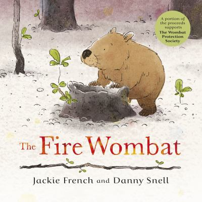 Cover Image for: The fire wombat / Jackie French and Danny Snell.