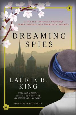 Dreaming spies a novel of suspense featuring Mary Russell and Sherlock Holmes