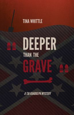 Deeper than the grave : a Tai Randolph mystery