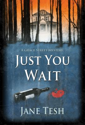 Just you wait : a Grace Street mystery