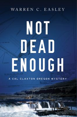 Not dead enough : a Cal Claxton Oregon mystery