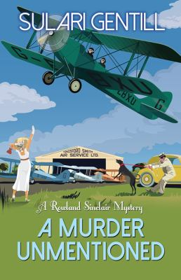A murder unmentioned : a Rowland Sinclair mystery