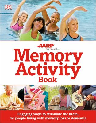 Memory activity book : engaging ways to stimulate the brain, for people living with memory loss or dementia