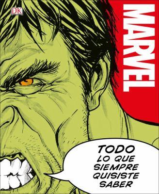 Marvel : todo lo que siempre quisiste saber