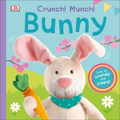 Crunch! Munch! Bunny :  Lots of Sounds and Flaps!