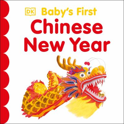 Cover image for : Baby's first Chinese New Year / editor, Sally Beets ; design and illustration by Eleanor Bates and Kitty Glavin.