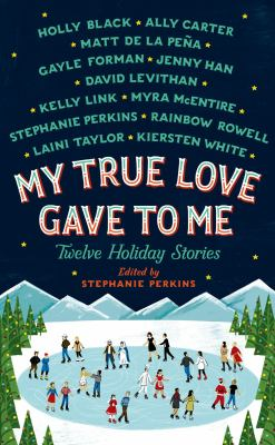 My True Love Gave to Me Twelve Holiday Stories