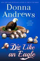 Die Like an Eagle A Meg Langslow Mystery
