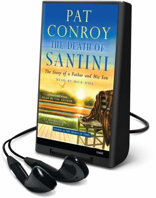 The death of Santini : the story of a father and his son