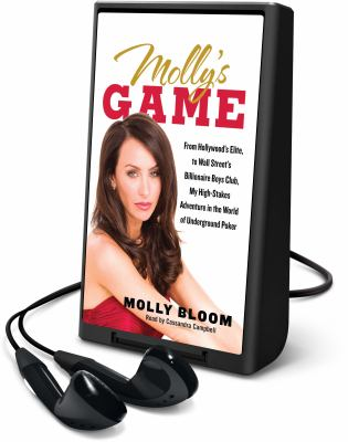 Molly's game : from Hollywood's elite to Wall Street's billionaire boys club: my high-stakes adventure in the world of underground poker