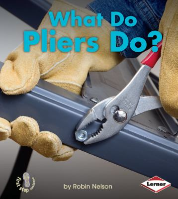 What Do Pliers Do?.