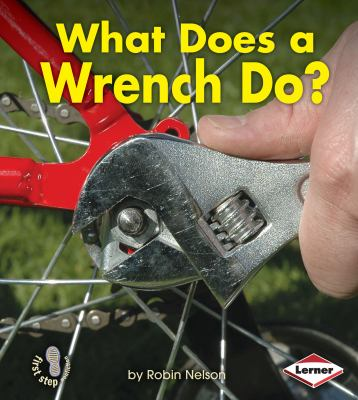 What Does a Wrench Do?.