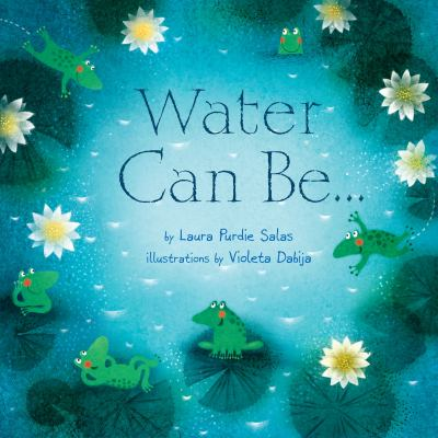 Water can be--