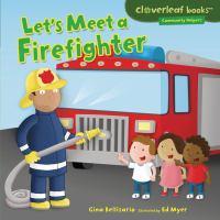 Let's Meet a Firefighter.