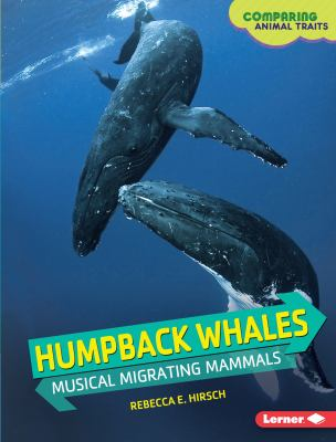Humpback whales : musical migrating mammals