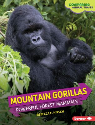 Mountain gorillas : powerful forest mammals