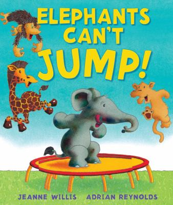 Elephants can't jump!