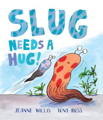 Slug needs a hug.