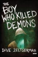 The boy who killed demons : a novel