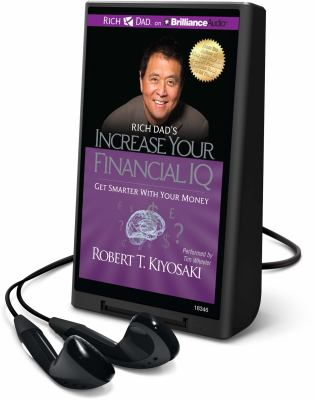 Rich dad's increase your financial IQ : get smarter with your money