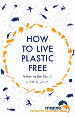Cover Image for How to live plastic free : a day in the life of a plastic detox