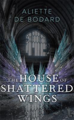 Cover Image for The house of shattered wings / Aliette de Bodard.