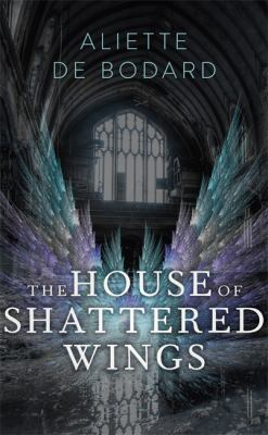 Cover Image for The house of shattered wings / Aliette de Bodard.