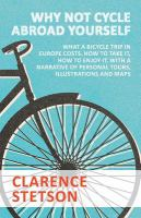 Why Not Cycle Abroad Yourself?