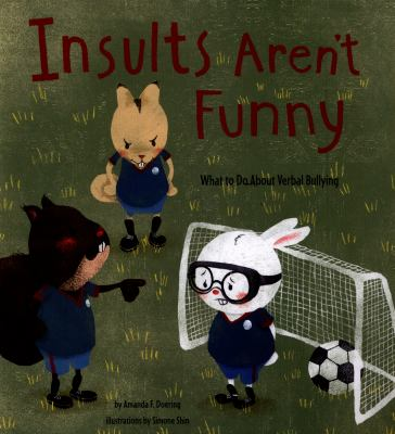 Cover Image for Insults aren't funny : what to do about verbal bullying