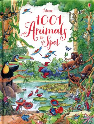 Cover Image for 1001 animals to spot / Ruth Brocklehurst and Susanna Davidson