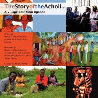 The story of the Acholi : a village tale from Uganda