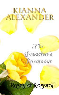 The Preacher's Paramour : a Roses Of Ridgeway Novella
