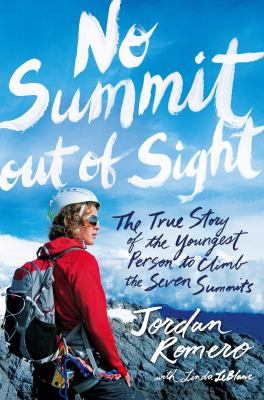 No summit out of sight : the true story of the youngest person to