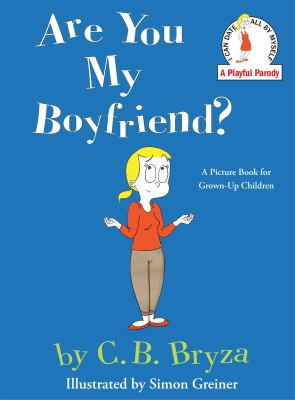 Are you my boyfriend? : a picture book for grown-up children