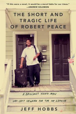 The short and tragic life of Robert Peace: a brilliant young man who left Newark for the Ivy League but did not survive