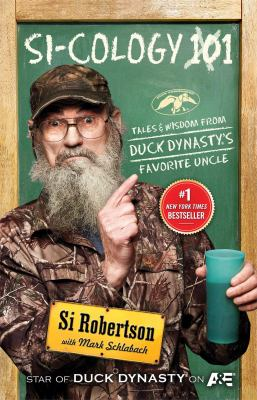 Si-cology 101: tales and wisdom from Duck dynasty's favorite uncle