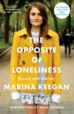 The opposite of loneliness: essays & stories
