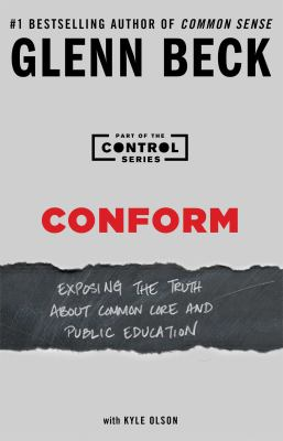 Conform : exposing the truth about common core and public education