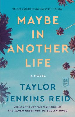 Maybe in another life : a novel