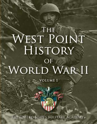 The West Point History of World War II. Vol. 0I