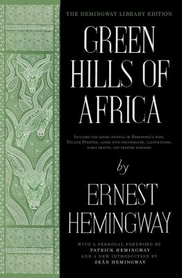Green hills of Africa : the Hemingway Library edition